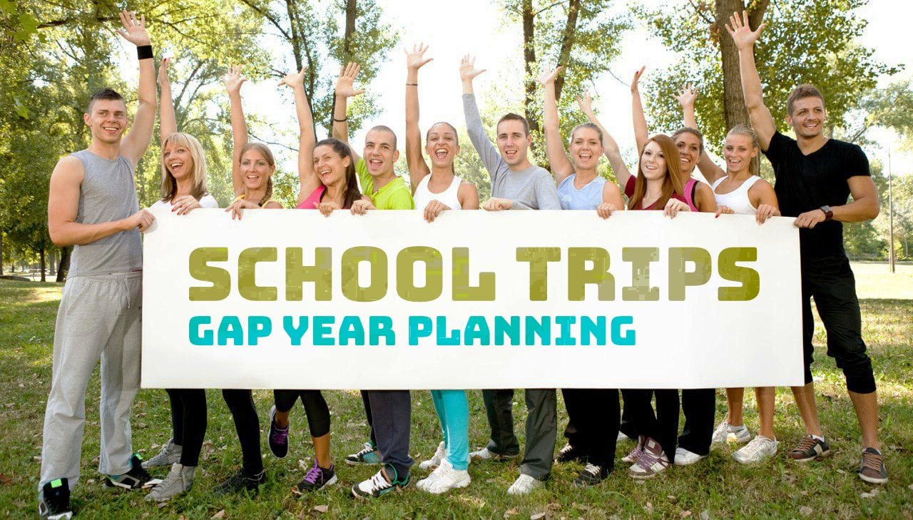 School Trips & Gap Year Planning