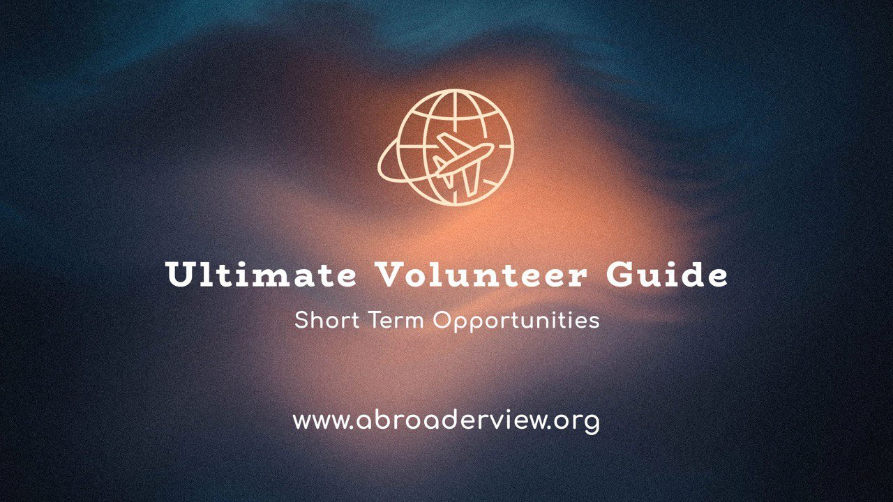 The Ultimate Short-Term Volunteering Guide